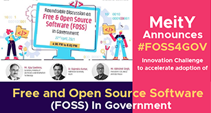 MeitY announces #FOSS4GOV Innovation Challenge to accelerate adoption of Free and Open Source Software (FOSS) In Government