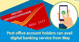 Post office account holders can avail digital banking service from May